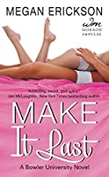 Make It Last: A Bowler University Novel