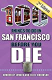 100 Things to Do in San Francisco Before You Die (100 Things to Do Before You Die)