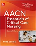 AACN Essentials of Critical Care Nursing, Third Edition    (McGraw-Hill Education / Medical)
