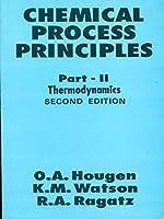 Chemical Process Principles: Pt. 2: Thermodynamics
