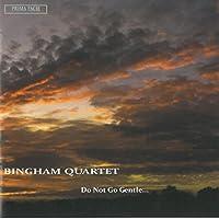 Do Not Go Gentle by Bingham String Quartet (2013-05-03)