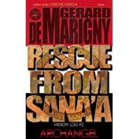 Rescue From Sana'a (ARCHANGEL, Mission Log #2) (English Edition)
