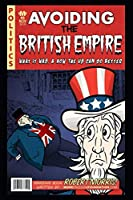 Avoiding The British Empire: What it Was, and How the US can Do Better