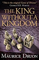The King Without a Kingdom (The Accursed Kings Book 7)【洋書】 [並行輸入品]