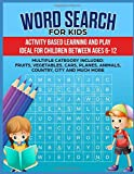 Word Search for Kids (Age 6-12): Activity Based Learning and play: Girls and Boys, Multiple Categories: Fruits, Vegetables, Animal, Cars, Planes, Fish, Countries (01)