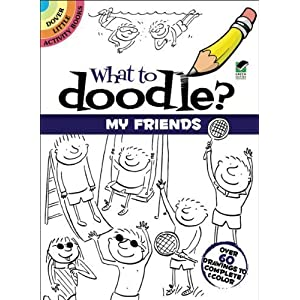 Dover Publications-What To Doodle? My Friends フレンズ by None [並行輸入品]