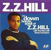 The Down Home Soul of Z.Z. Hill by Z.Z. HILL (2000-01-01)