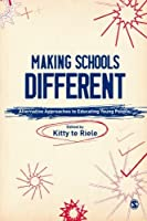 Making Schools Different: Alternative Approaches to Educating Young People by Unknown(2009-10-02)