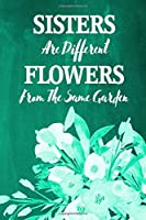 """Chalkboard Journal - Sisters Are Different Flowers From The Same Garden (Green): 100 page 6"""" x 9"""" Ruled Notebook: Inspirational Journal, Blank Notebook, Blank Journal, Lined Notebook, Blank Diary (Chalkboard Notebook Journals-Sister)"""