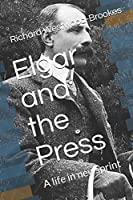 Elgar and the Press: A life in newsprint
