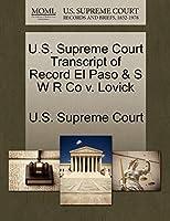 U.S. Supreme Court Transcript of Record El Paso & S W R Co V. Lovick