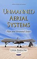 Unmanned Aerial Systems: Pilot and Personnel Issues (Defense, Security and Strategies)