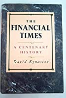 The Financial Times: A Centenary History