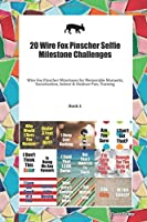 20 Wire Fox Pinscher Selfie Milestone Challenges: Wire Fox Pinscher Milestones for Memorable Moments, Socialization, Indoor & Outdoor Fun, Training Book 1