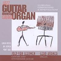 Jazz Guitar Meets Church Organ by Joep Van Leeuwen & Gero Korner