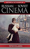 Historical Dictionary of Russian and Soviet Cinema (Historical Dictionaries of Literature and the Arts)