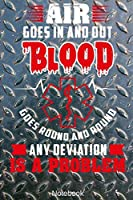 Air goes in and Out Blood goes round and round Any Deviation is a Problem Notebook: First-Responder or Medic Notebook Compact 6 x 9 inches Lined Pages 120 Cream Paper (Diary, Notebook, Composition Book, Writing Tablet)