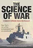 The Science of War: Sun Tzu's Art of War re-translated and re-considered