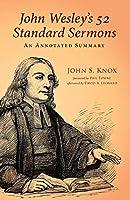 John Wesley's 52 Standard Sermons: An Annotated Summary