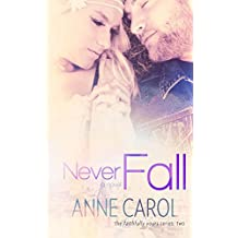 Never Fall (Faithfully Yours Book 2)