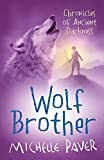 Chronicles of Ancient Darkness: Wolf Brother: Book 1
