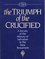 Triumph of the Crucified (Mount Radford Reprints)