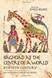 Baghdad at the Centre of a World, 8th-13th Century: An Introductory Textbook