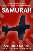 Samurai!: The Autobiography of Japan's World War II Flying Ace (Uncommon Valor)