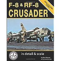 F-8 & RF-8 Crusader in Detail & Scale (Detail & Scale Series…