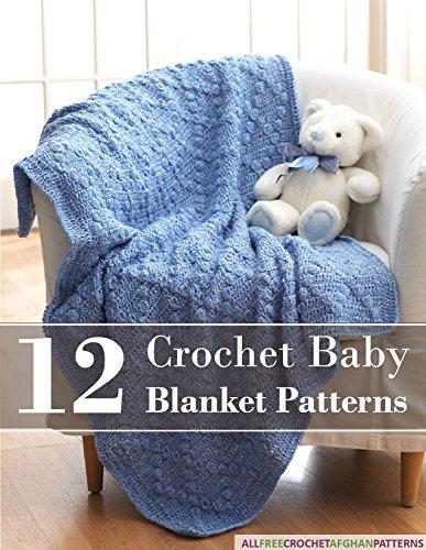 12 Crochet Baby Blanket Patterns (English Edition)