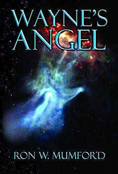 Wayne's Angel: Book One, Wayne's Angel Trilogy by [Mumford, Ron W.]