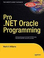 Pro .NET Oracle Programming (Expert's Voice)