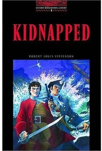 Kidnapped: The Adventures of David Balfour in the Year 1751 (Oxford Bookworm Library 3)の詳細を見る