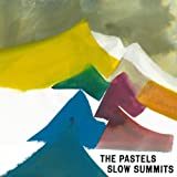 Slow Summits / The Pastels