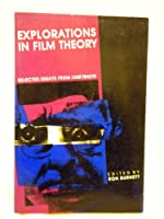 Explorations in Film Theory: Selected Essays from Cine-Tracts
