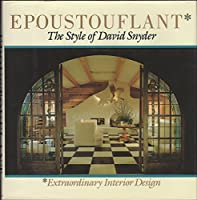 Epoustouflant: The Style of David Snyder