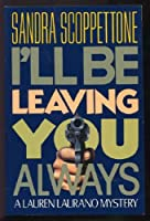 I'll Be Leaving You Always/a Lauren Laurano Mystery
