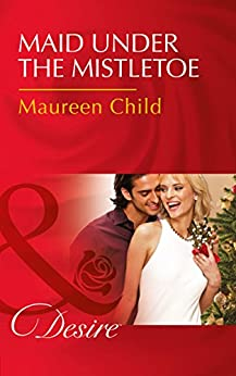[Child, Maureen]のMaid Under The Mistletoe (Mills & Boon Desire)