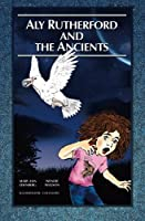 Aly Rutherford and the Ancients (Journey of Seven)