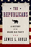 The Republicans: A History of the Grand Old Party (English Edition) 画像