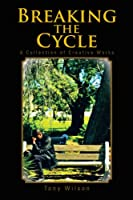 Breaking the Cycle: A Collection of Creative Works