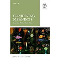 Conjoining Meanings: Semantics Without Truth Values (Context and Content)