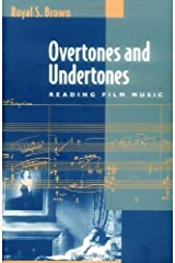 Overtones and Undertones: Reading Film Music Kindle Edition