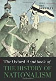 The Oxford Handbook of the History of Nationalism (Oxford Ha…