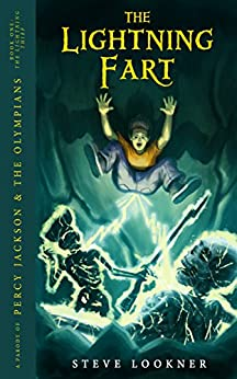 The Lightning Fart: A Parody of The Lightning Thief (Percy Jackson & the Olympians, Book 1) by [Lookner, Steve]