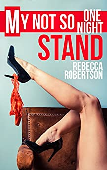 My Not So One Night Stand by [Robertson, Rebecca]