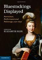 Bluestockings Displayed: Portraiture, Performance and Patronage, 1730–1830