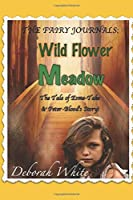 The Fairy Journals: Wild Flower Meadow: Book One & Book Two