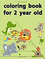 coloring book for 2 year old: Baby Funny Animals and Pets Coloring Pages for boys, girls,Children (Best Color)