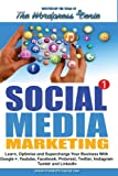 Social Media Marketing: Learn, optimise and supercharge your business with Google+, Youtube, Facebook, Pinterest, Twitter, Instagram, Tumblr and LinkedIn
